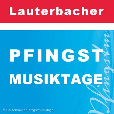 46. Pfingstmusiktage Lauterbach (Hessen)